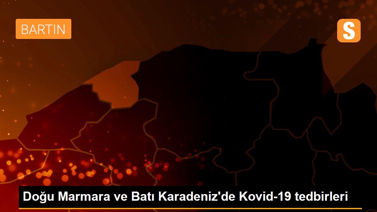 Doğu Marmara ve Batı Karadeniz'de Kovid-19 tedbirleri