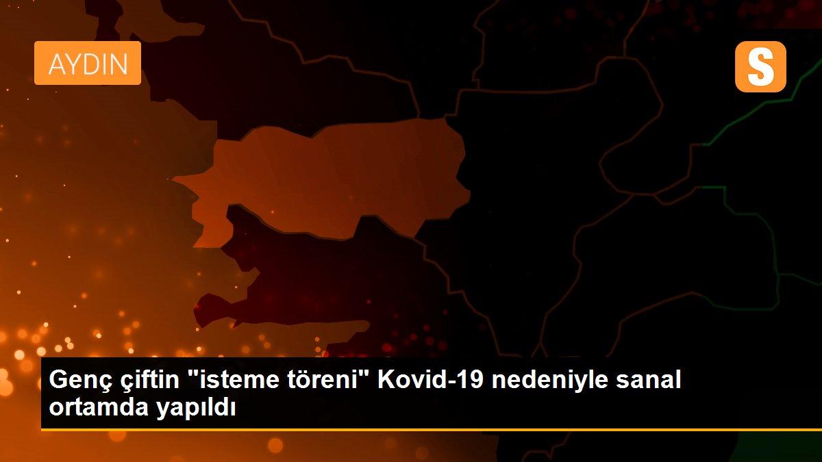 """Genç çiftin """"isteme töreni"""" Kovid-19 nedeniyle sanal ortamda yapıldı"""
