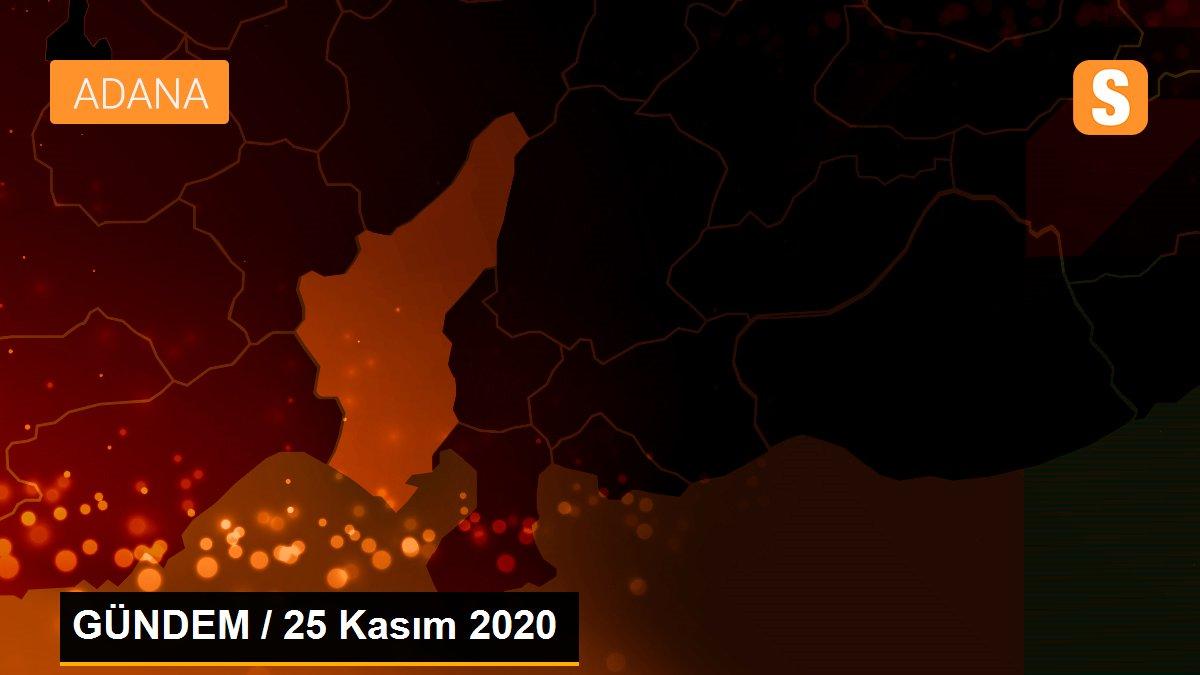 GÜNDEM / 25 Kasım 2020