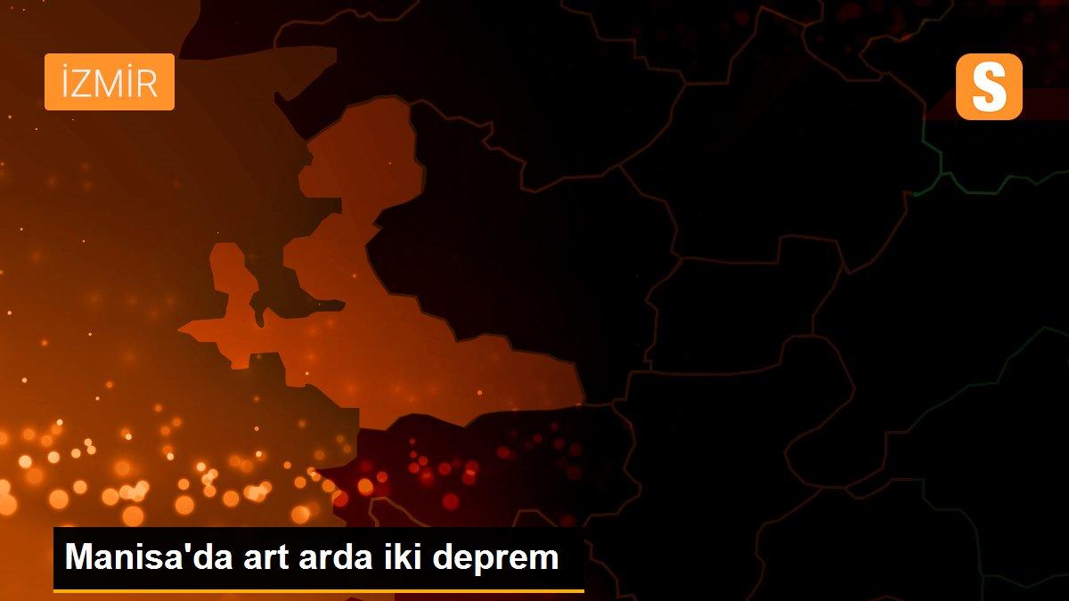 Manisa'da art arda iki deprem