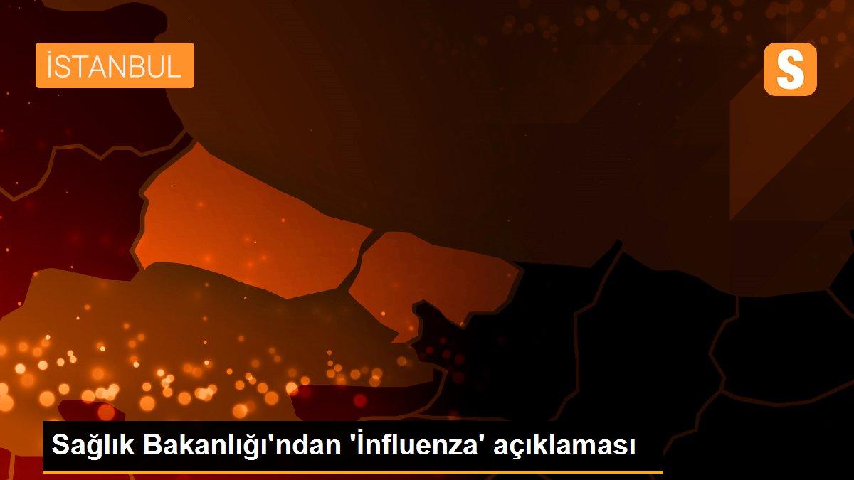 Sağlık Bakanlığı'ndan 'İnfluenza' açıklaması