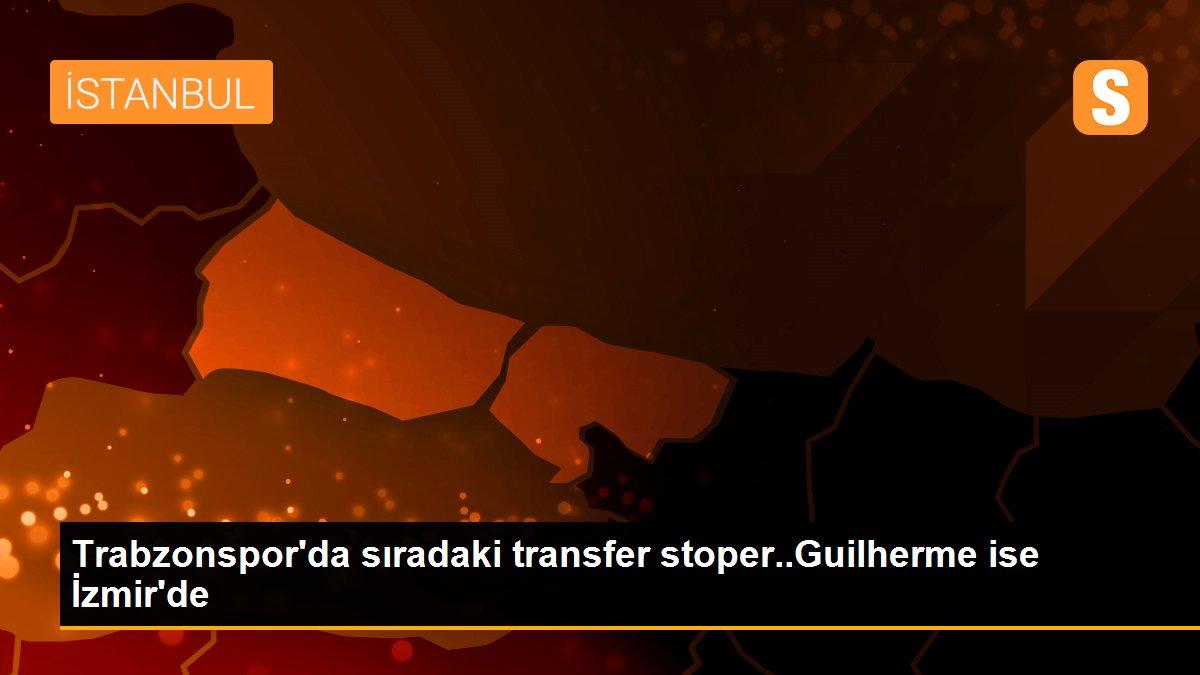 Son dakika... Trabzonspor'da sıradaki transfer stoper..Guilherme ise İzmir'de