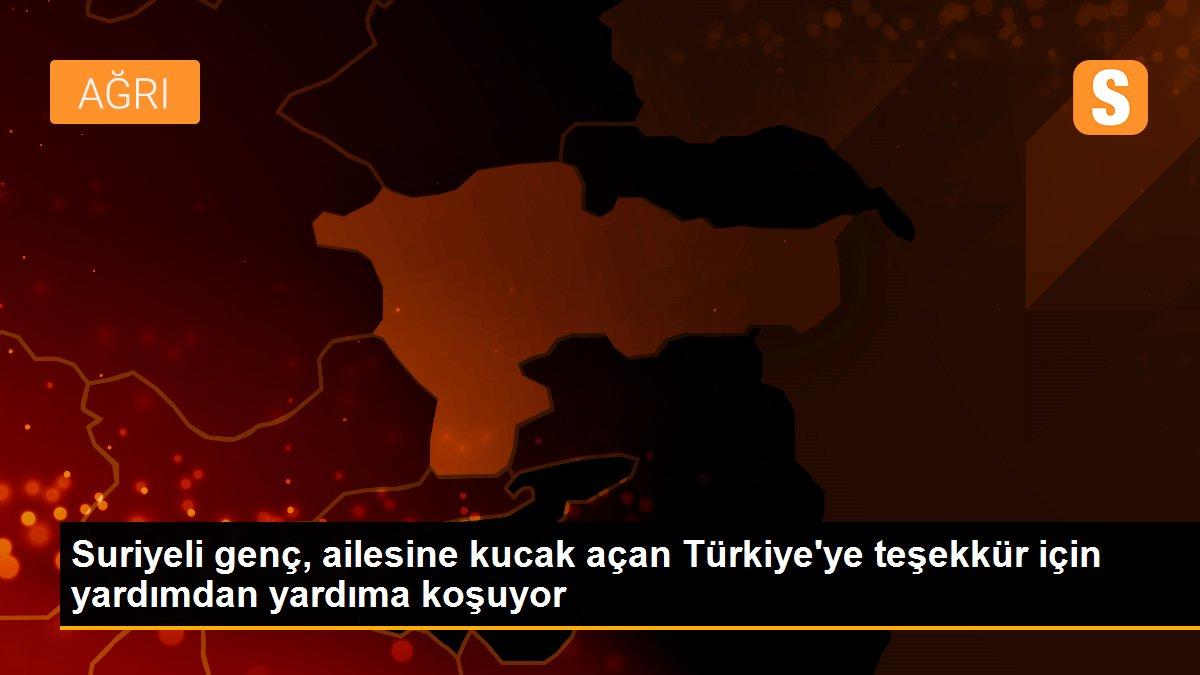 Suriyeli genç, ailesine kucak açan Türkiye'ye teşekkür için yardımdan yardıma koşuyor