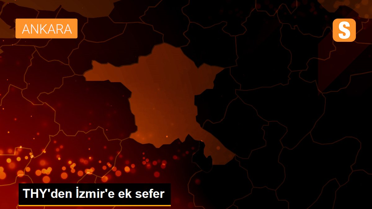 THY'DEN İZMİR'E EK SEFER