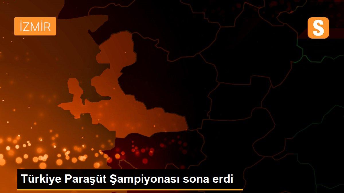 Türkiye Paraşüt Şampiyonası sona erdi